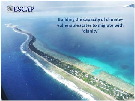 Building the capacity of climate- vulnerable states to migrate with 'dignity'