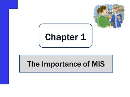 The Importance of MIS Chapter 1. Copyright © 2012 Pearson Education, Inc. Publishing as Prentice Hall Abstract reasoning skills Systems thinking skills.