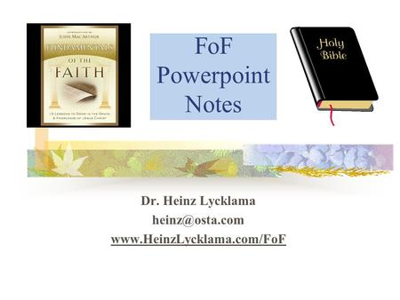 FoF Powerpoint Notes Dr. Heinz Lycklama