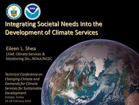 Integrating Societal Needs Into the Development of Climate Services Technical Conference on Changing Climate and Demands for Climate Services for Sustainable.
