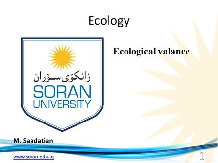 Ecology Ecological valance M. Saadatian.