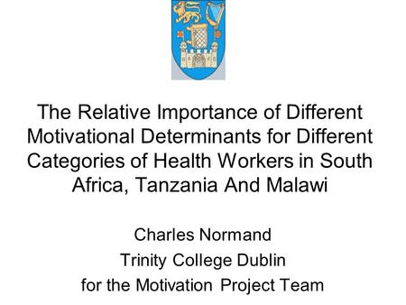 The Relative Importance of Different Motivational Determinants for Different Categories of Health Workers in South Africa, Tanzania And Malawi Charles.