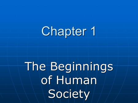 The Beginnings of Human Society