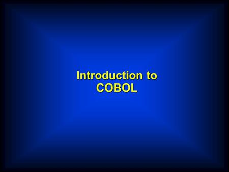 Introduction to COBOL. COBOL  COBOL is an acronym which stands for Common Business Oriented Language.  The name indicates the target area of COBOL applications.