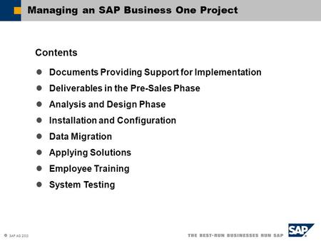  SAP AG 2003 Documents Providing Support for Implementation Deliverables in the Pre-Sales Phase Analysis and Design Phase Installation and Configuration.