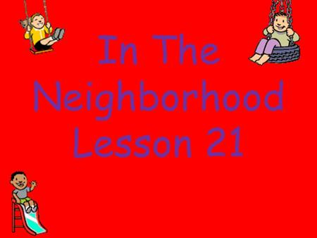 In The Neighborhood Lesson 21. Oh Where, Oh Where Has My Little Dog Gone?  c&safety_mode=true&persist_safety_mode=1&safe=active.