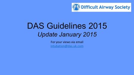 DAS Guidelines 2015 Update January 2015 For your views via