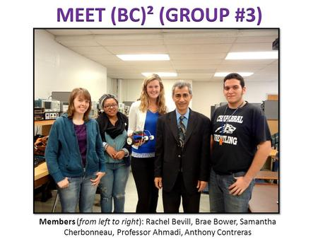 Members (from left to right): Rachel Bevill, Brae Bower, Samantha Cherbonneau, Professor Ahmadi, Anthony Contreras.