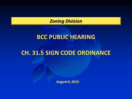 BCC PUBLIC HEARING CH. 31.5 SIGN CODE ORDINANCE Zoning Division August 4, 2015.
