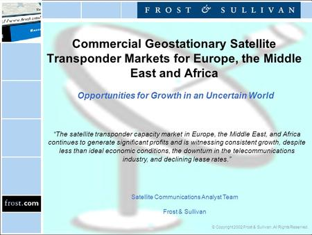 Commercial Geostationary Satellite Transponder Markets for Europe, the Middle East and Africa Opportunities for Growth in an Uncertain World Satellite.