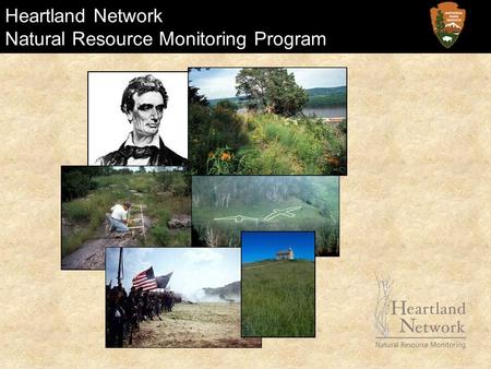 Heartland Network Natural Resource Monitoring Program.
