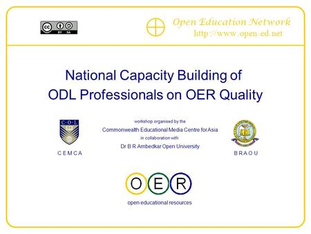Open Education Network http :// www. open - ed. net National Capacity Building of ODL Professionals on OER Quality --------------------------------------------------------------------------