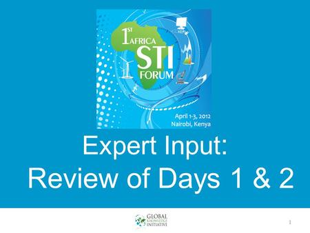 Expert Input : Review of Days 1 & 2 1. Forum Days 1 & 2 2 Overview of Days' 1 & 2 Themes, Sessions, and Guiding Questions.