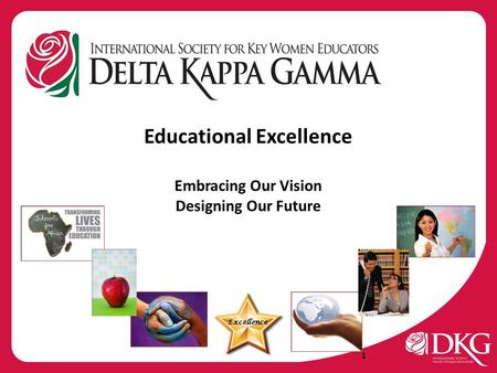 Educational Excellence Embracing Our Vision Designing Our Future Excellence 1.