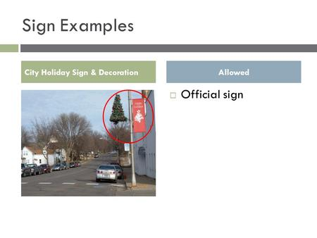 Sign Examples  Official sign City Holiday Sign & DecorationAllowed.