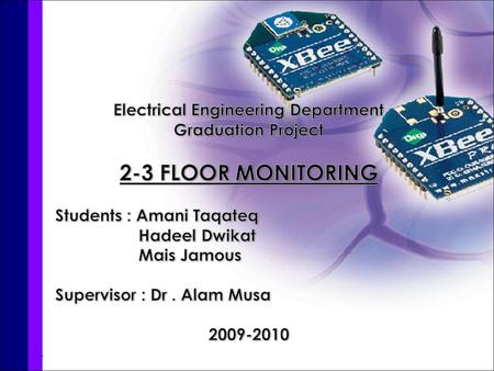 Project Description. This project aims to monitor an area through a camera, transmits the video wireless.