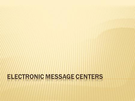  A variable-message sign that utilizes computer- generated messages or some other electronic means of changing copy. These signs include displays using.
