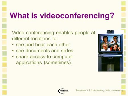 Benefits of ICT: Collaborating - Videoconferencing
