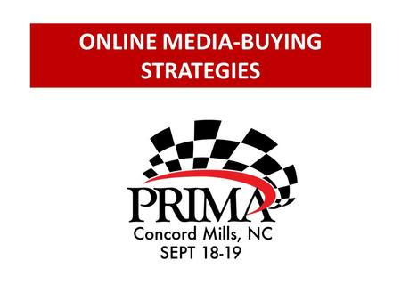 ONLINE MEDIA-BUYING STRATEGIES. Digital and TV make up 83.6% of time spent with media…