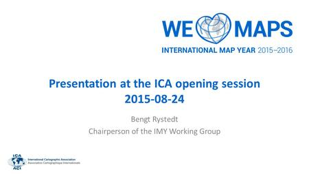 Presentation at the ICA opening session 2015-08-24 Bengt Rystedt Chairperson of the IMY Working Group.