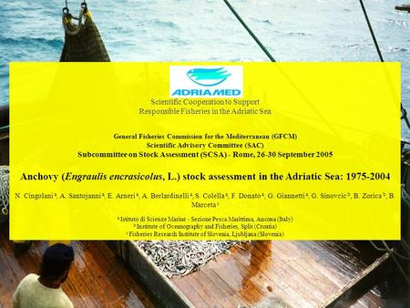 Scientific Cooperation to Support Responsible Fisheries in the Adriatic Sea General Fisheries Commission for the Mediterranean (GFCM) Scientific Advisory.