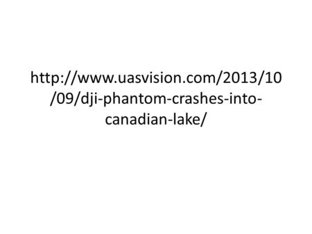 /09/dji-phantom-crashes-into- canadian-lake/