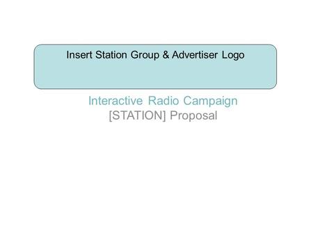 Interactive Radio Campaign [STATION] Proposal
