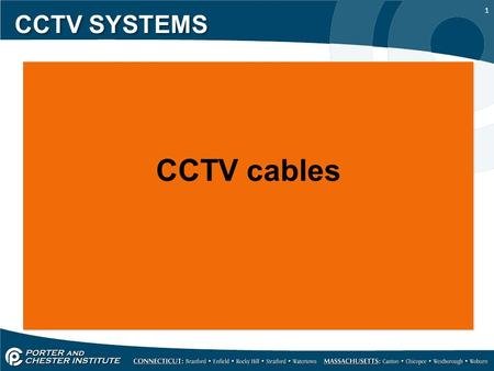 1 CCTV SYSTEMS CCTV cables. 2 CCTV SYSTEMS Cable selection is a very important consideration in the performance of a CCTV system, especially where long.