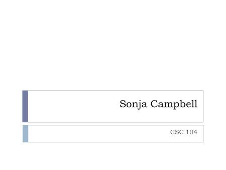 Sonja Campbell CSC 104. Index  Week 1  Topic 1 Topic 1  Topic 2 Topic 2  Week 2  Topic 1 Topic 1  Topic 2 Topic 2  Week 3  Topic 1 Topic 1  Topic.