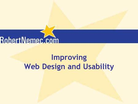Improving Web Design and Usability. Content  The Purpose of Web Design  Web Design According to Men  Web Design According to Women  Web Designed for.