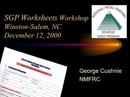 SGP Worksheets Workshop Winston-Salem, NC December 12, 2000 George Cushnie NMFRC.