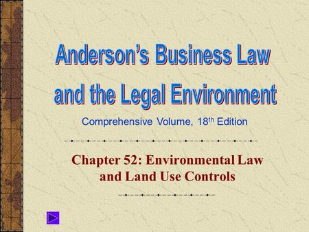 Comprehensive Volume, 18 th Edition Chapter 52: Environmental Law and Land Use Controls.