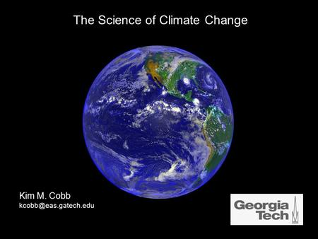 Kim M. Cobb The Science of Climate Change.