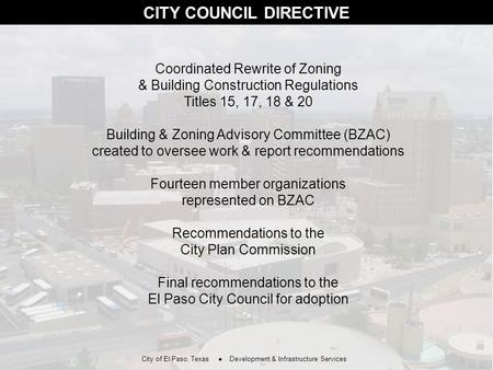 CITY COUNCIL DIRECTIVE Coordinated Rewrite of Zoning & Building Construction Regulations Titles 15, 17, 18 & 20 Building & Zoning Advisory Committee (BZAC)