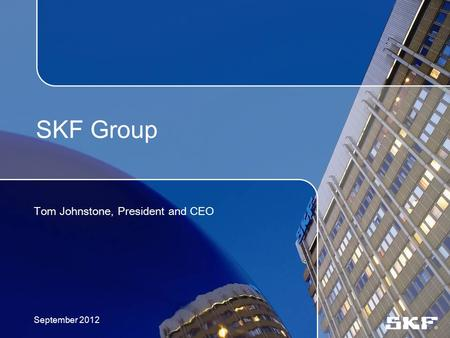 SKF - A truly global company