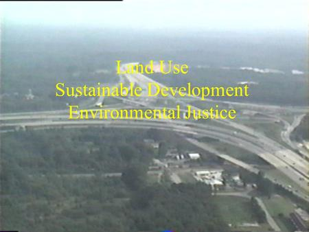 Land Use Sustainable Development Environmental Justice.