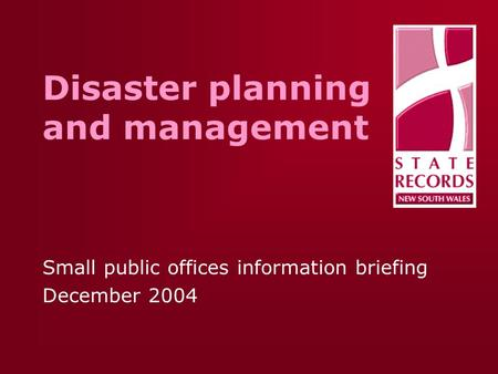 Disaster planning and management Small public offices information briefing December 2004.