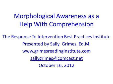 Morphological Awareness as a Help With Comprehension