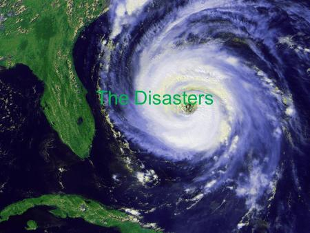 The Disasters. Introduction to Hurricanes Hurricanes are powerful, fierce storms with wind speeds of 74 or more mph. The heavy rains and storm surges.
