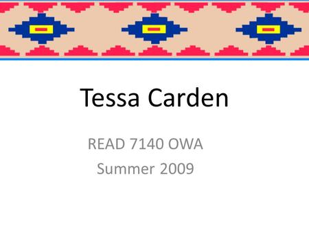 Tessa Carden READ 7140 OWA Summer 2009. Narrative Writing Simulated Journal 4 th Grade Social Studies Native American Culture.