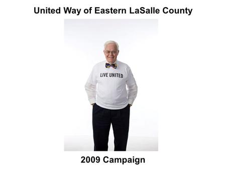 2009 Campaign United Way of Eastern LaSalle County.