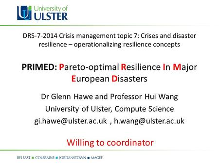 DRS-7-2014 Crisis management topic 7: Crises and disaster resilience – operationalizing resilience concepts Dr Glenn Hawe and Professor Hui Wang University.