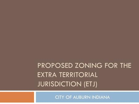 Proposed zoning for THE EXTRA TERRITORIAL JURISDICTION (etj)