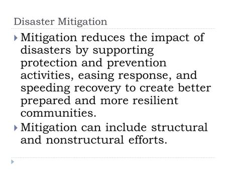 Mitigation can include structural and nonstructural efforts.