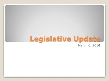 Legislative Update March 6, 2014. HB 104 School Planning and Zoning Compliance Sponsor: Rich CunninghamStatus: Held by House Political Subdivisions Committee.