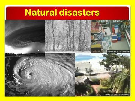 Natural disasters. tornado A tornado is a violently rotating column of air that is in contact with both the surface of the earth and a cumulonimbus cloud.