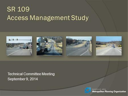 Technical Committee Meeting September 9, 2014 SR 109 Access Management Study.