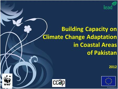 Building Capacity on Climate Change Adaptation in Coastal Areas of Pakistan 2012.
