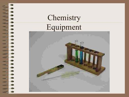 Chemistry Equipment. Personal Safety Equipment- to protect eyes and clothing from chemicals Apron & goggles Used for protection against chemicals or heat.