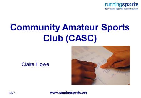 Www.runningsports.org Slide 1 Community Amateur Sports Club (CASC) Claire Howe.